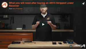 What you will need after buying an AR15 Stripped Lower Receiver