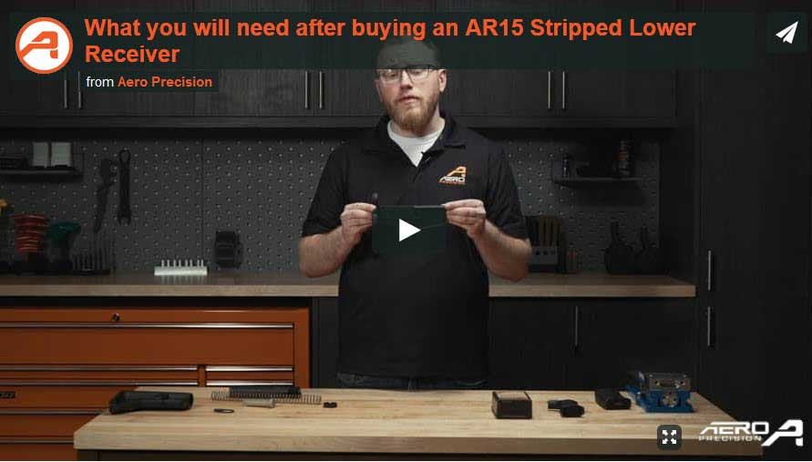 What you will need after buying an AR15 Stripped Lower Receiver Video