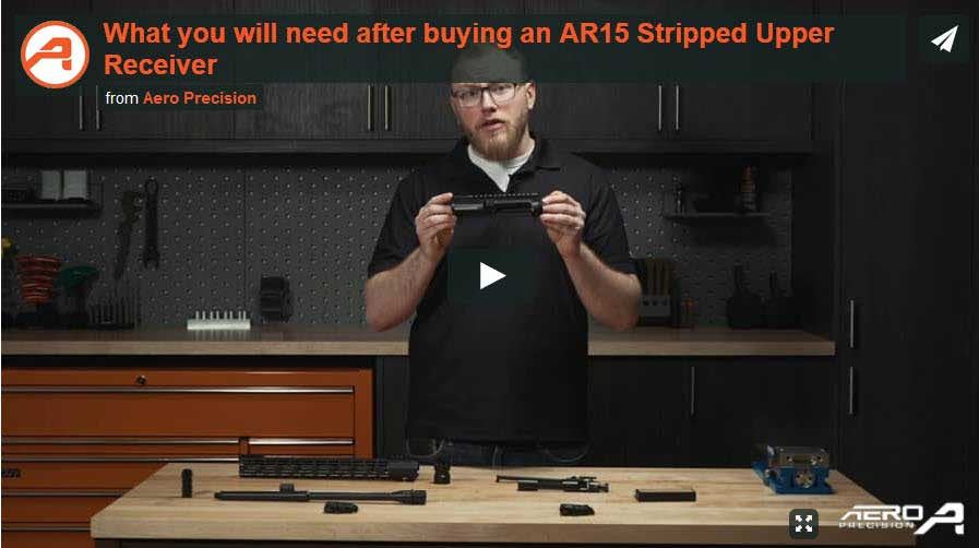 What you will need after buying an AR15 Stripped Upper Receiver Video